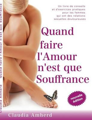 Quand faire l'amour n'est que souffrance (Paperback)