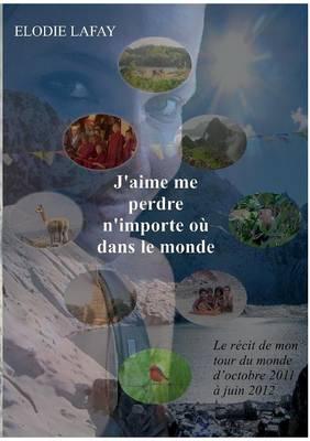 J'Aime Me Perdre N'Importe Ou Dans Le Monde (Paperback)