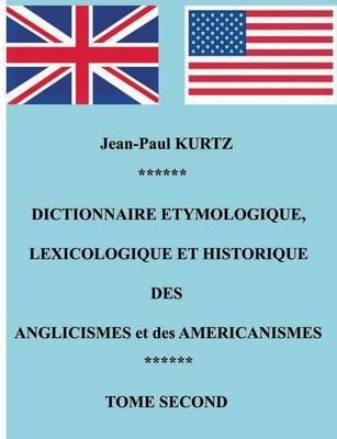 Dictionnaire Etymologique des Anglicismes et des Americanismes (Paperback)