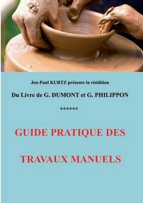 Guide Pratique Des Travaux Manuels (Paperback)