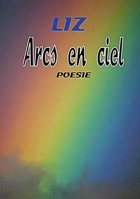 Arcs-En-Ciel (Paperback)