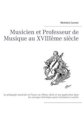 Musicien Et Professeur de Musique Au Xviiieme Siecle (Paperback)