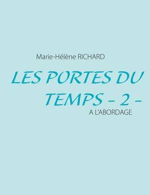 Les Portes du Temps - 2 -: A l'a Bordage (Paperback)