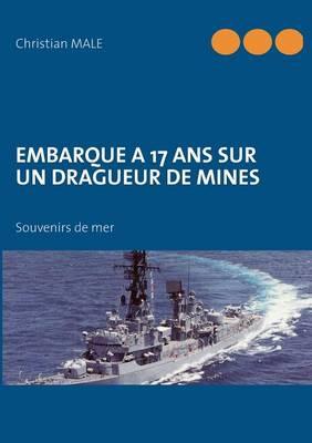 Embarque a 17 ans sur un dragueur de mines (Paperback)