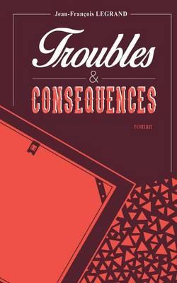 Troubles Et Consequences (Paperback)