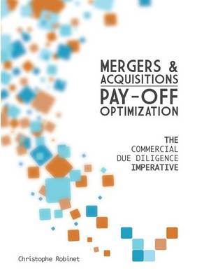 Mergers & Acquisitions Pay-Off Optimization (Paperback)