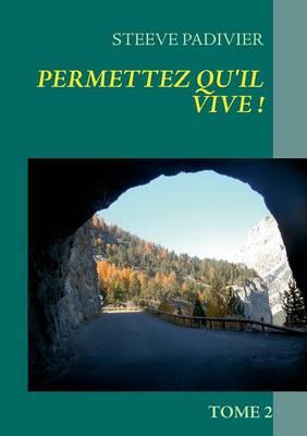 Permettez Qu'il Vive ! (Paperback)