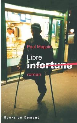 Libre infortune: roman (Paperback)