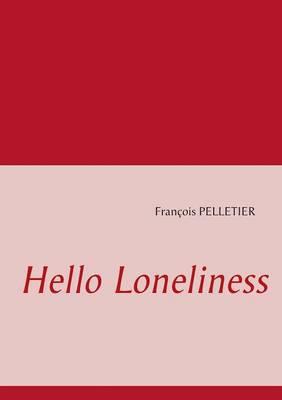 Hello Loneliness (Paperback)
