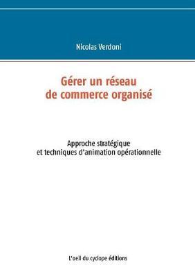 Gerer Un Reseau de Commerce Organise (Paperback)