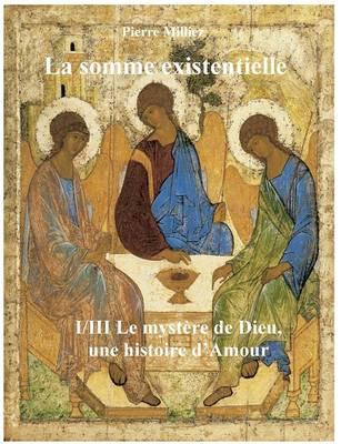 La Somme Existentielle I/III Le Mystere de Dieu (Paperback)