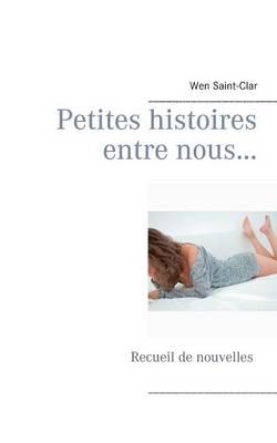 Petites Histoires Entre Nous... (Paperback)