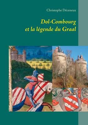 Dol-Combourg Et La Legende Du Graal (Paperback)
