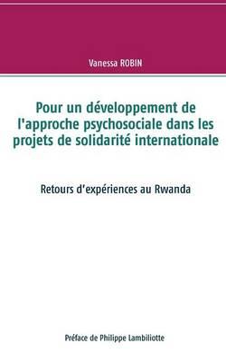 Pour Un Developpement de L'Approche Psychosociale Dans Les Projets de Solidarite Internationale (Paperback)