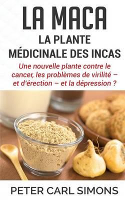 La Maca - La Plante Medicinale Des Incas (Paperback)