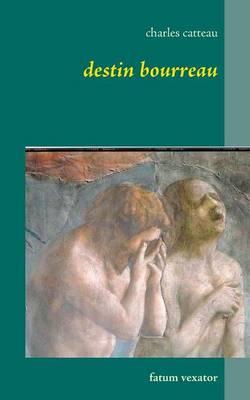 Destin Bourreau (Paperback)