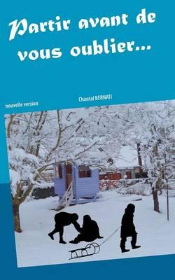 Partir Avant de Vous Oublier... (Paperback)