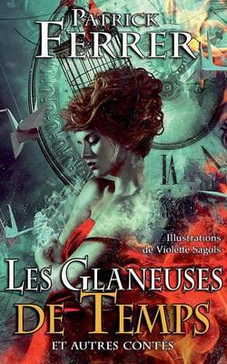 Les Glaneuses de Temps (Paperback)