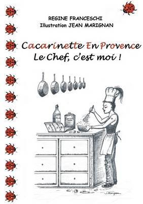 Cacarinette En Provence. Le Chef, C'Est Moi ! (Paperback)