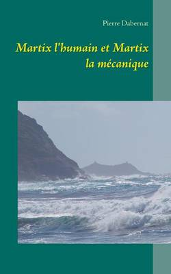 Martix L'Humain Et Martix La Mecanique (Paperback)