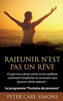 Rajeunir N'Est Pas Un Reve (Paperback)