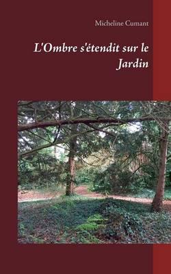 L'Ombre S'Etendit Sur Le Jardin (Paperback)
