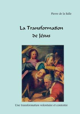 La Transformation de J�sus (Paperback)