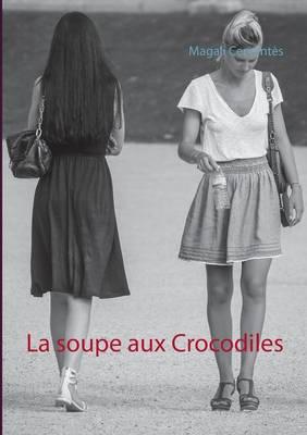 La Soupe Aux Crocodiles (Paperback)