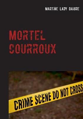 Mortel Courroux (Paperback)