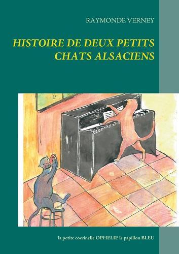 Histoire de Deux Petits Chats Alsaciens (Paperback)
