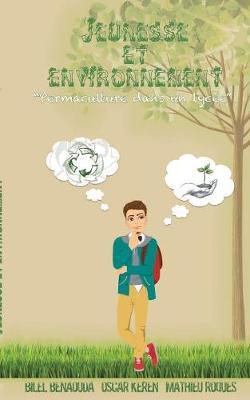 Jeunesse Et Environnement: Permaculture Dans Un Lycee (Paperback)