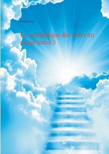 La Symbolique Des Reves En Songe Tome 5 (Paperback)