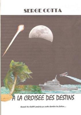 A la croisee des destins (Paperback)