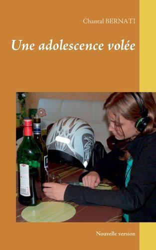 Une Adolescence Volee (Paperback)