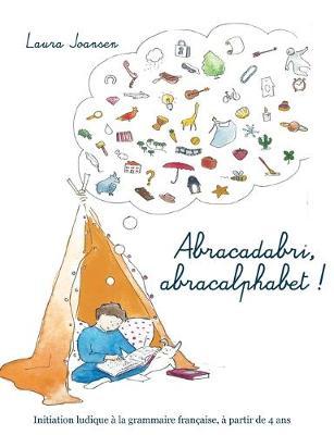 Abracadabri, abracalphabet ! La formule magique des lettres et des mots (Paperback)