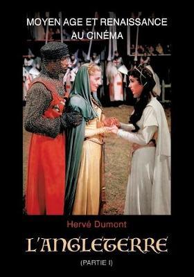 Moyen Age et Renaissance au cinema: L'Angleterre: (partie I) (Paperback)