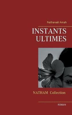 Instants Ultimes (Paperback)