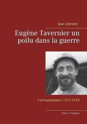 Eugene Tavernier Un Poilu Dans La Guerre (Paperback)