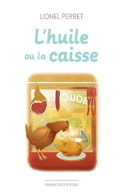 L'Huile Ou La Caisse (Paperback)