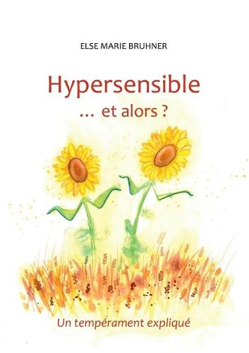 Hypersensible Et Alors ? (Paperback)