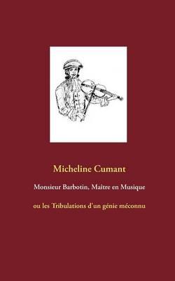 Monsieur Barbotin, Maitre En Musique (Paperback)