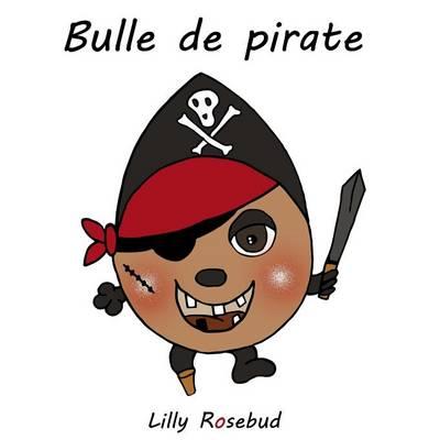 Bulle de Pirate (Paperback)