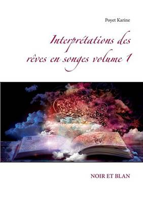 Interpretations Des Reves En Songes Volume 1 (Paperback)