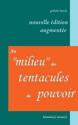 """Au """"Milieu"""" Des Tentacules Du Pouvoir (Paperback)"""