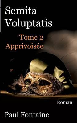 Semita Voluptatis T2 (Paperback)