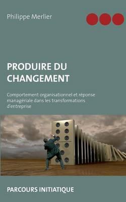 Produire Du Changement (Paperback)