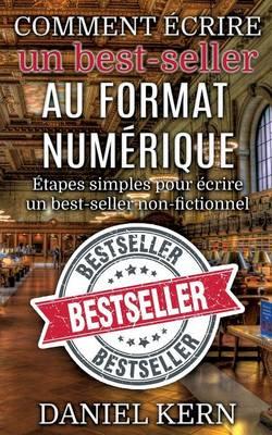Comment Ecrire Un Best-Seller Au Format Numerique (Paperback)