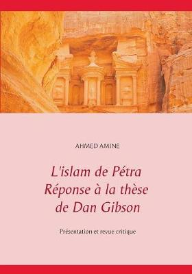 L'Islam de P tra R ponse La Th se de Dan Gibson (Paperback)