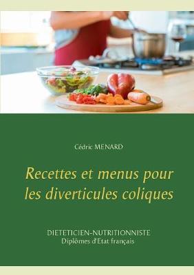 Recettes Et Menus Pour Les Diverticules Coliques (Paperback)