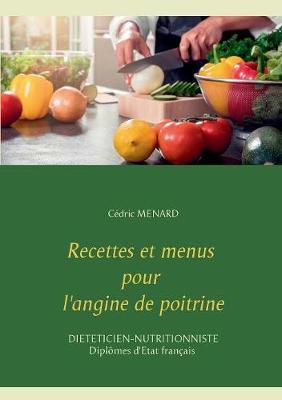 Recettes et menus pour l'angine de poitrine (Paperback)